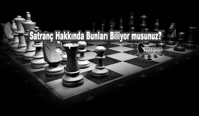 Satranç Hakkında Bunları Biliyor musunuz?